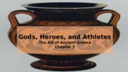 Chapter 5- Gods, Heroes, and Athletes