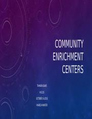 Community Enrichment Centers.pptx