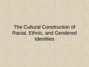 Ethnicity, Race, and Gender - Notes