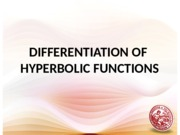 Lesson 3 Derivative of Hyperbolic Functions.ppt