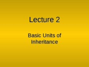 Lecture_2_-_Basic_Units_of_Inheritance-1