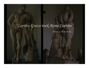 13. Captive Greece took Rome Captive PP