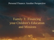 25 Family 3 - Financing Education and Missions 2012-04-02