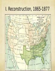 I. Reconstruction, 1865-1877 maps pics week 2 lecture