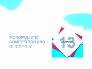 Lecture on Chapter13 - Monopolistic Competition and Oligopoly