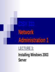 CISY 331 Lecture4 Installing windows 2003 server
