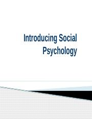 Ch. 1 Introducing Social Psychology.pptx