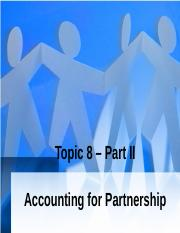 Topic 8 Accounting for Partnership-Part II