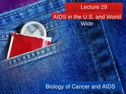 Lecture 29 - AIDS in the US and World Wide-2