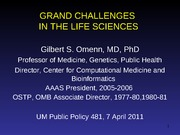 2011 04 07  Gil Omenn - life sciences
