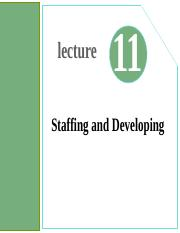 Lecture11- Staffing and Developing.ppt