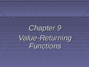 Chapter 09 Value-Returning Functions I