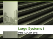 Large Systems I Powerpoint