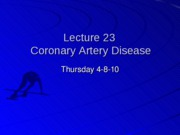 Student%20Lecture%2023%20%28Coronary%20Artery%20Disease%29