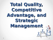 Lesson 13 Total Quality, Competitive Advantage, and  Strategic
