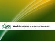 Week%209-Managing%20Change%20in%20Organizations%203-18-10