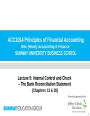 Lecture 9 (Chp 13 & 20) - Cash and Bank Reconciliation Statement(1)