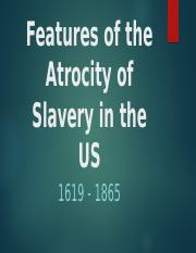 Features of the Atrocity of Slavery in the.pptx