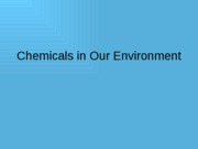 Chemicals in our Environment