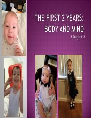 Ch. 3 First 2 Years Body and Mind.ppt