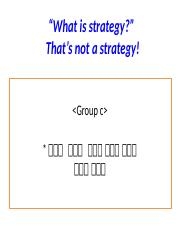 20134684_Group C_That is Not Strategy.pptx