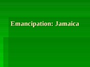 Emancipation - Jamaica (PowerPoint)
