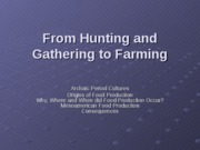 From Hunting and Gathering to Farming