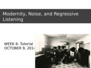 Week6.2-Modernity Noise and Regressive Listening