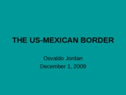THE US MEXICAN BORDER