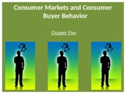5 Consumer Markets and Consumer Buyer Behavior