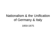 102Nationalism & the Unification of Germany & Italy