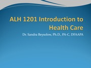ALH 1201 Introduction to Health Care Presentation_Spring 2015