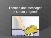 Week 3 - Themes and Messages in Urban Legends