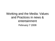 February 7 Working and the Media