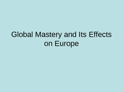 Global Mastery and Its Effects on Europe