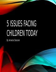 5 Issues Facing Children Today.pptx