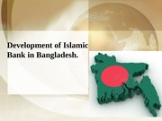 Development of Islamic Bank in Bangladesh