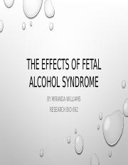 The effects of Fetal Alcohol syndrome.pptx