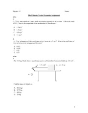 physics 12 ultimate vector dynamics assignment Dynamics newton's 1st law  answers available as part of the ultimate regents physics question and  worksheets on this page are free to use and distribute in.