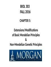 F16 BIOL 303 Ch 5-Mendelian  Extensions and Modifications and Non-Mendelian Principles-091416.pptx