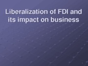 Liberalization of FDI (Presentation)
