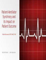 MSRC Patient-Ventilator synchrony and its Impact on Patient Outcome.pptx