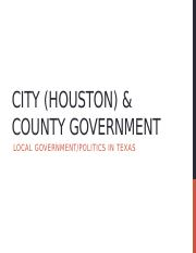 City (Houston) and County Government in Texas (2).pptx