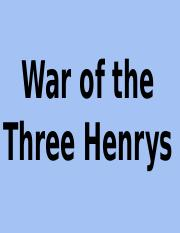War of the Three Henrys.pptx