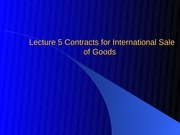Lecture_5_Contracts_for_International_Sale_of_Goods