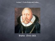 Lecture: Tycho Brahe and Galileo