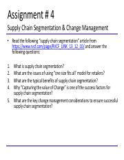 ASSIGNMENT 4 - ASSIGNMENT 4 Q 1 What is supply chain segmentation As