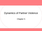 (5) Dynamics of Partner Violence