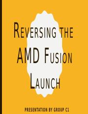 Reversing the AMDfusion Launch.pptx