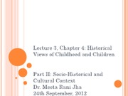 Lecture 3 Historical views of childhood
